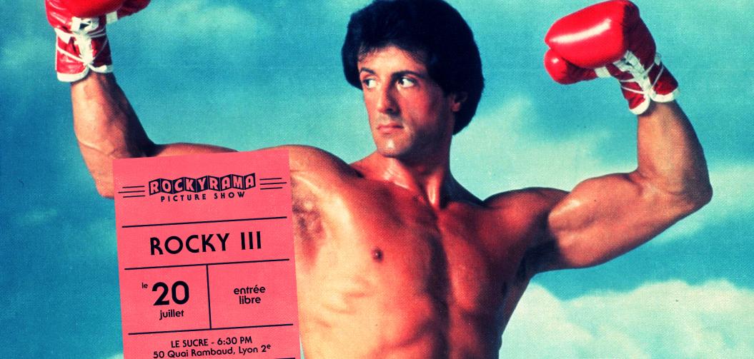 Rockyrama Picture Show : Rocky III mercredi 20 juillet au Sucre (Lyon)