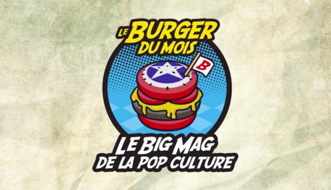le-burger-du-mois-est-votre-nouveau-rendez-vous-pop-culture
