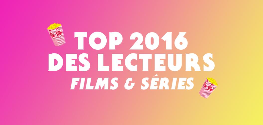Top 2016 des lecteurs : films et séries