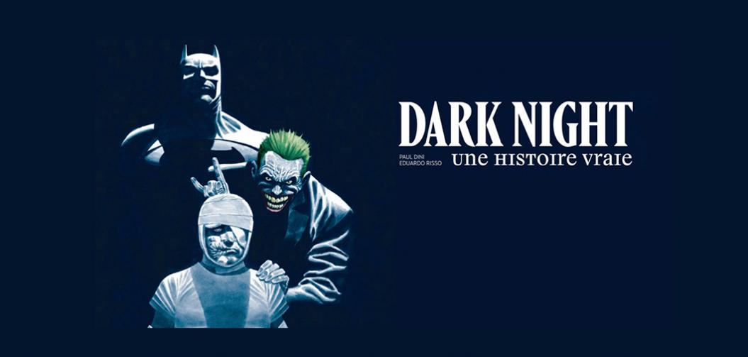 « Dark Night:Une Histoire Vraie» - Psychanalyse sous influence