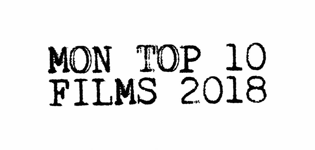 2018 : quels ont été vos films préférés de l'année ?